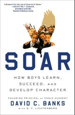 Soar : How Boys Learn, Succeed, and Develop Character - David Banks