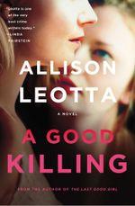 A Good Killing : A Novel - Allison Leotta