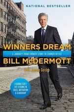 Winners Dream : A Journey from Corner Store to Corner Office - Bill McDermott