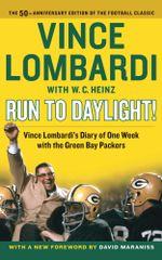 Run to Daylight! - Vince Lombardi