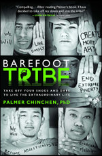 Barefoot Tribe : Take Off Your Shoes and Dare to Live the Extraordinary Life - Palmer Chinchen