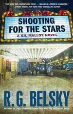 Shooting for the Stars : A Gil Malloy Novel - R G Belsky