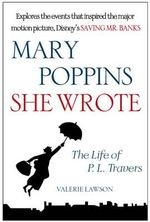 Mary Poppins, She Wrote : The Life of P. L. Travers - Valerie Lawson