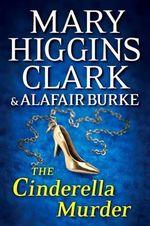 The Cinderella Murder : An Under Suspicion Novel - Mary Clark Higgins