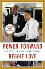 Power Forward : My Presidential Education - Reggie Love