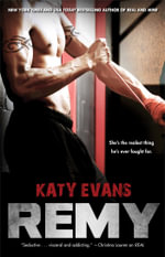 Remy : Real - Katy Evans