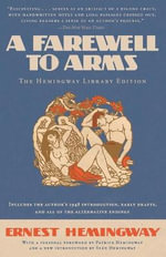 A Farewell to Arms : The Hemingway Library Edition - Ernest Hemingway