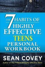 The 7 Habits of Highly Effective Teens Personal Workbook : Revised and Updated Edition - Sean Covey