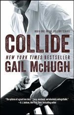 Collide : Book One in the Collide Series - Gail McHugh