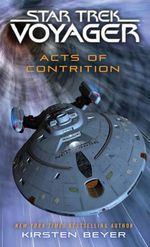 Star Trek : Voyager : Acts of Contrition : Star Trek: Voyager - Kirsten Beyer