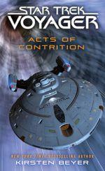 Star Trek : Voyager: Acts of Contrition - Kirsten Beyer