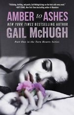 Amber to Ashes - Gail McHugh