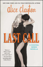 Last Call : The Cocktail Series - Alice Clayton