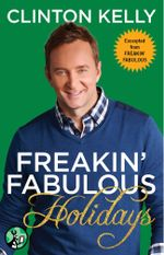 Freakin' Fabulous Holidays - Clinton Kelly