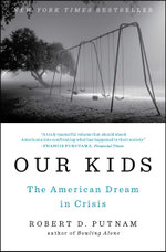Our Kids : The American Dream in Crisis - Robert D. Putnam