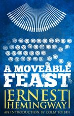 Moveable Feast : The Restored Edition - Ernest Hemingway