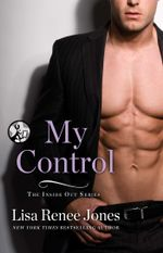 My Control : The Inside Out Series - Lisa Renee Jones