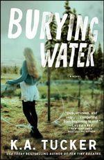 Burying Water - K. A. Tucker