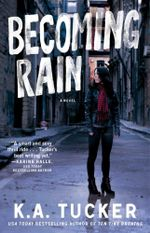 Becoming Rain : Burying Water - K. A. Tucker