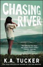 Chasing River : Burying Water - K. A. Tucker