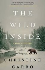 The Wild Inside : A Novel of Suspense - Christine Carbo
