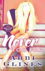 Never Too Far : A Rosemary Beach Novel - Abbi Glines