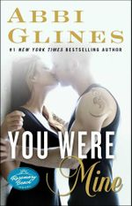 You Were Mine : A Rosemary Beach Novel - Abbi Glines