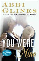 You Were Mine : A Rosemary Beach Novel - Abbi Glines