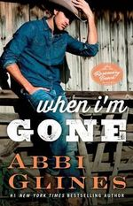 When I'm Gone : A Rosemary Beach Novel - Abbi Glines