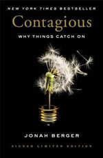 Contagious : Why Things Catch on - Jonah Berger