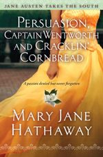 Persuasion, Captain Wentworth and Cracklin' Cornbread - Mary  Jane Hathaway
