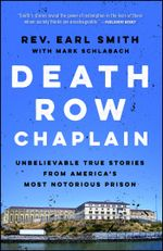 Death Row Chaplain : Unbelievable True Stories from America's Most Notorious Prison - Earl Smith