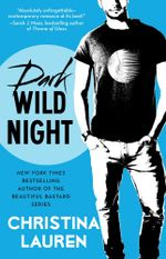 Dark Wild Night : Wild Seasons : Book 3 - Christina Lauren