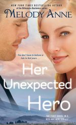 Her Unexpected Hero : Unexpected Heroes - Melody Anne