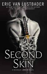 Second Skin : A Nicholas Linnear Novel - Eric Van Lustbader