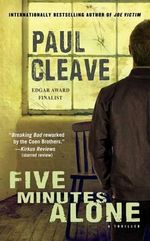 Five Minutes Alone : A Thriller - Paul Cleave