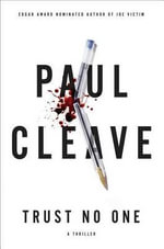 Trust No One : A Thriller - Paul Cleave