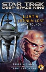 Star Trek : Deep Space Nine: Lust's Latinum Lost (and Found) - Paula M. Block