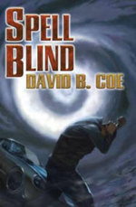 Spell-Bind : Casebooks of Justis Fearsson - David B. Coe