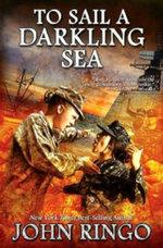 To Sail a Darkling Sea : Black Tide Rising - John Ringo