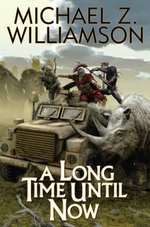 A Long Time Until Now : Baen - Michael Z. Williamson