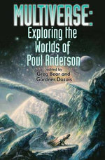 Multiverse : Exploring Poul Anderson's Worlds - Gardner Dozois