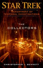 Star Trek : Department of Temporal Investigations - The Collectors - Christopher L. Bennett
