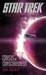 Crisis of Consciousness : The Original Series: Crisis of Consciousness - Dave Galanter