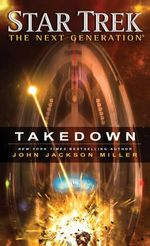Takedown : Star Trek : The Next Generation - John Jackson Miller
