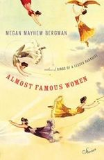 Almost Famous Women : Stories - Megan Mayhew Bergman