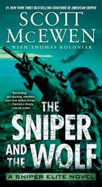 The Sniper and the Wolf : A Sniper Elite Novel - Scott McEwen