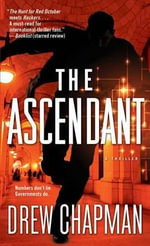 The Ascendant : A Garrett Reilly Thriller - Drew Chapman