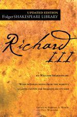 Richard III : Folger Shakespeare Library - William Shakespeare