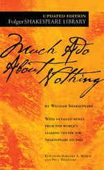 Much Ado About Nothing : Folger Shakespeare Library - William Shakespeare